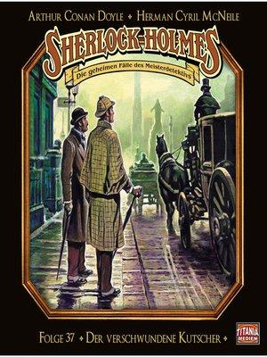 cover image of Sherlock Holmes--Die geheimen Fälle des Meisterdetektivs, Folge 37
