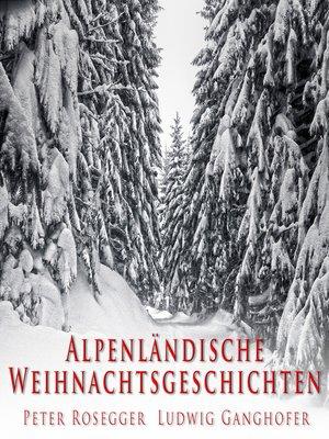 cover image of Alpenländische Weihnachtsgeschichten