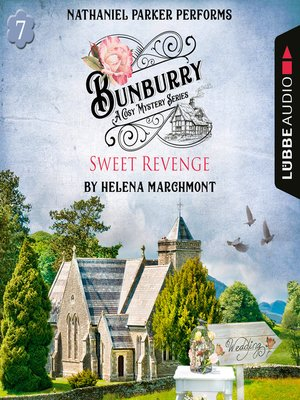 cover image of Bunburry--Sweet Revenge--A Cosy Mystery Series, Episode 7