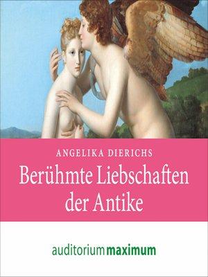 cover image of Berühmte Liebschaften der Antike