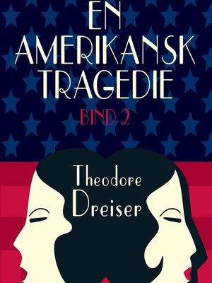 cover image of En amerikansk tragedie, bind 2
