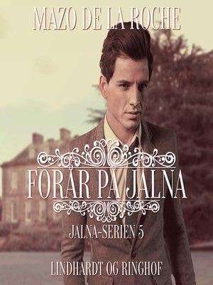 cover image of Jalna-serien, bind 5