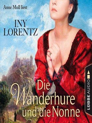 cover image of Die Wanderhure und die Nonne--Die Wanderhure 7