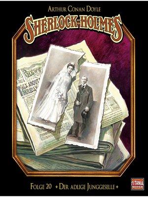 cover image of Sherlock Holmes--Die geheimen Fälle des Meisterdetektivs, Folge 20