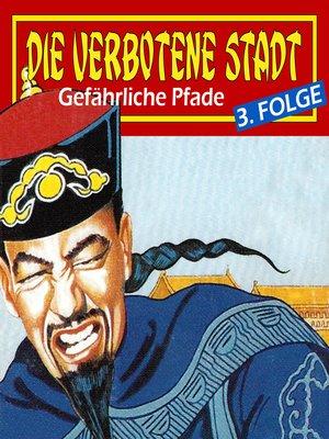 cover image of Die verbotene Stadt, Folge 3