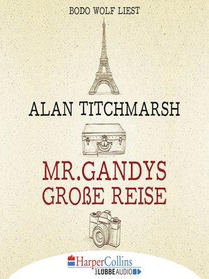cover image of Mr. Gandys große Reise