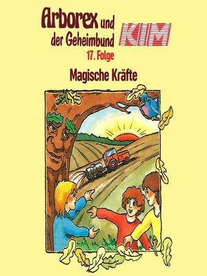 cover image of Arborex und der Geheimbund KIM, Folge 17