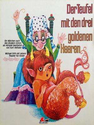 cover image of Gebrüder Grimm, Der Teufel mit den drei goldenen Haaren