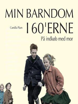 cover image of På indkøb med mor--Min barndom i 60'erne