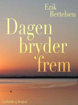cover image of Dagen bryder frem