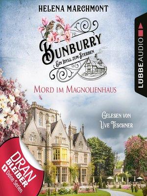 cover image of Mord im Magnolienhaus--Bunburry--Ein Idyll zum Sterben, Folge 11