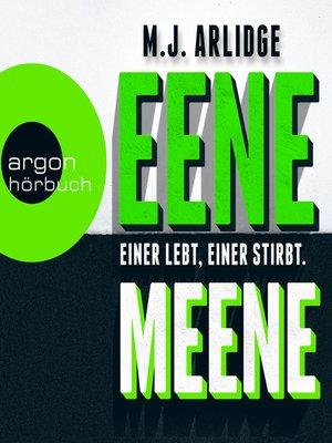 cover image of Eene Meene--Einer lebt, einer stirbt