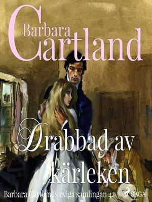 cover image of Drabbad av kärleken--Den eviga samlingen 42