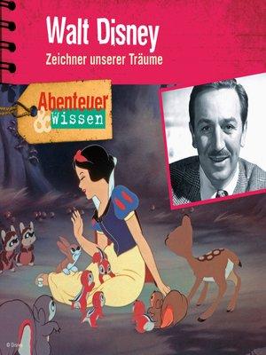 cover image of Walt Disney--Zeichner unserer Träume--Abenteuer & Wissen