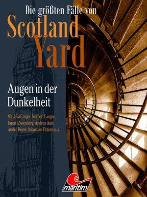 cover image of Die größten Fälle von Scotland Yard, Folge 45