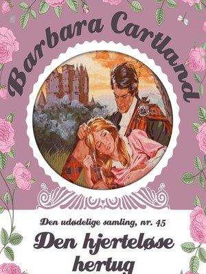 cover image of Barbara Cartland--Den udødelige samling, 45