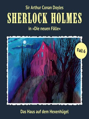 cover image of Sherlock Holmes, Die neuen Fälle, Fall 6