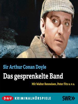 cover image of Das gesprenkelte Band