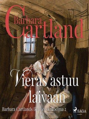 cover image of Vieras astuu laivaan (lyhentämätön)