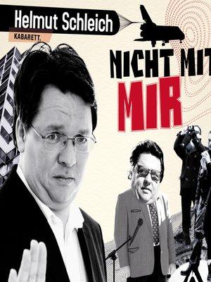 cover image of Helmut Schleich, Nicht mit mir
