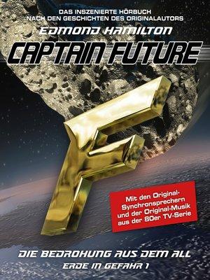 cover image of Captain Future, Erde in Gefahr, Folge 1