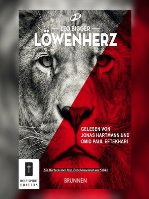 cover image of Löwenherz--Ein Buch über Mut, Entschlossenheit und Stärke