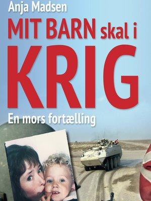 cover image of Mit barn skal i krig--en mors fortælling