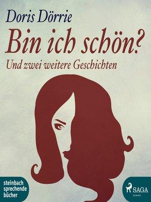 cover image of Bin ich schön?--und zwei weitere Geschichten