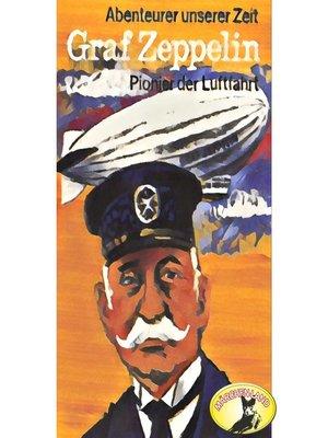 cover image of Abenteurer unserer Zeit, Graf Zeppelin