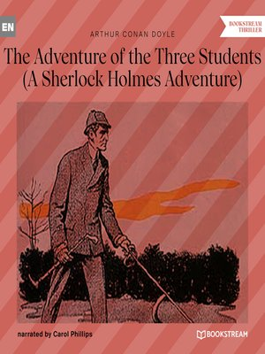 cover image of The Adventure of the Three Students--A Sherlock Holmes Adventure