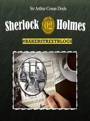 cover image of Sherlock Holmes, Bakerstreet Blogs, Folge 2