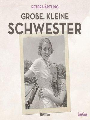 cover image of Große, kleine Schwester