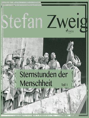 cover image of Sternstunden der Menschheit, Teil 1