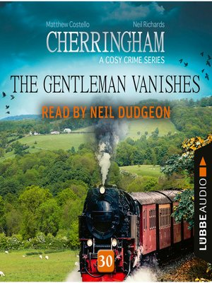 cover image of The Gentleman Vanishes--Cherringham--A Cosy Crime Series