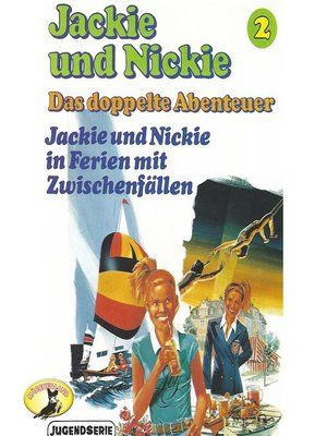 cover image of Jackie und Nickie--Das doppelte Abenteuer, Original Version, Folge 2