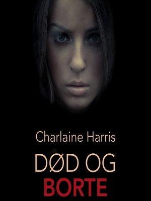 cover image of Død og borte--True Blood 9