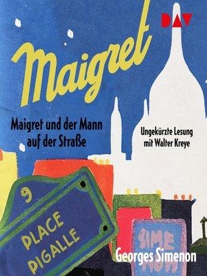cover image of Maigret und der Mann auf der Straße