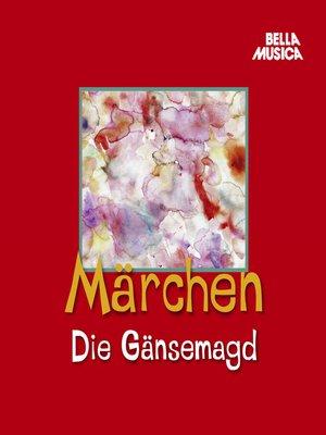 cover image of Märchen, Die Gänsemagd