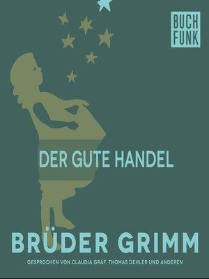 cover image of Der gute Handel
