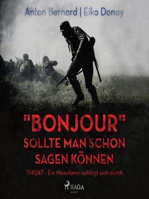 """cover image of """"Bonjour"""" sollte man schon sagen können, 1941/47"""