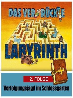 cover image of Das ver-rückte Labyrinth, Folge 2