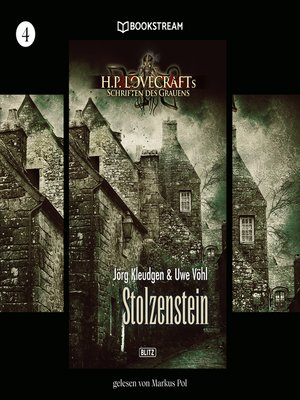 cover image of Stolzenstein--H. P. Lovecrafts Schriften des Grauens, Folge 4