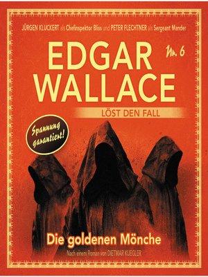 cover image of Edgar Wallace--Edgar Wallace löst den Fall, Nr. 6