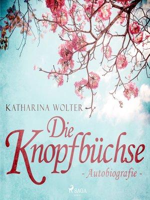 cover image of Die Knopfbüchse--Autobiografie