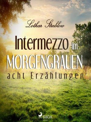 cover image of Intermezzo im Morgengrauen--Acht Erzählungen