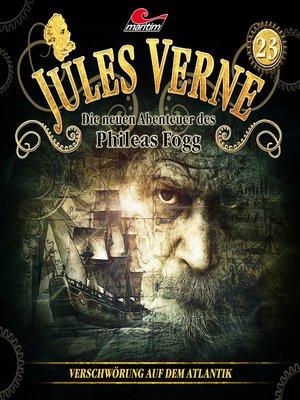 cover image of Jules Verne, Die neuen Abenteuer des Phileas Fogg, Folge 23