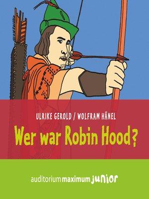 cover image of Wer war Robin Hood?