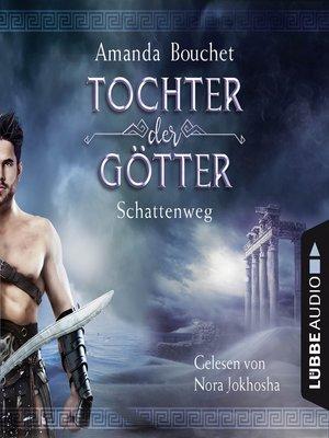 cover image of Schattenweg--Tochter-der-Götter-Trilogie 3