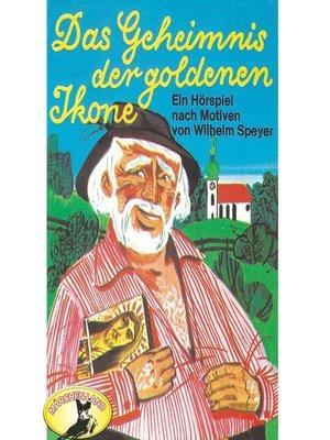 cover image of Wilhelm Speyer, Das Geheimnis der goldenen Ikone