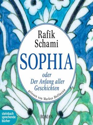 cover image of Sophia oder Der Anfang aller Geschichten